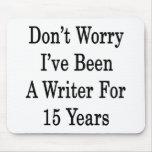 No se preocupe me han sido un escritor por 15 años tapete de ratones