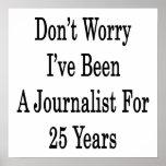 No se preocupe me han sido un periodista por 25 añ poster