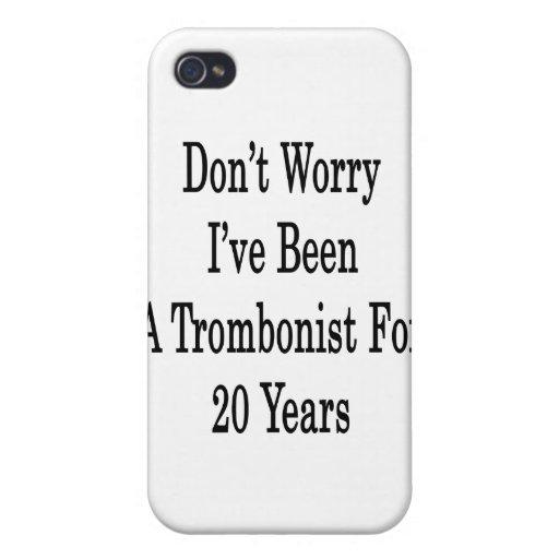 No se preocupe me han sido un trombón por 20 años iPhone 4 cárcasas