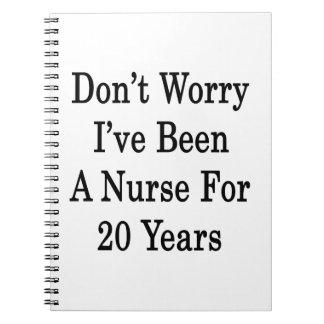 No se preocupe me han sido una enfermera por 20 añ cuadernos