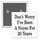 No se preocupe me han sido una enfermera por 20 añ pins