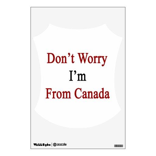 No se preocupe me son de Canadá