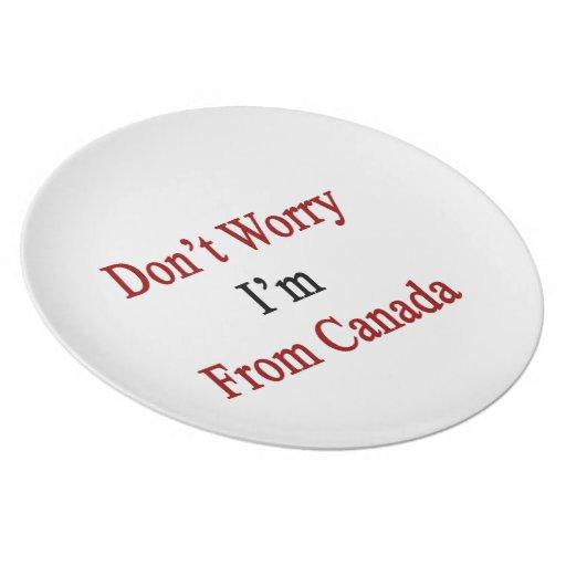 No se preocupe me son de Canadá Plato