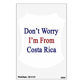 No se preocupe me son de Costa Rica