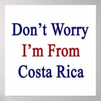 No se preocupe me son de Costa Rica Impresiones