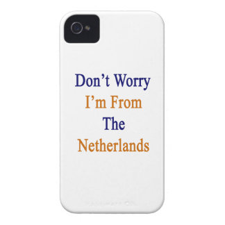 No se preocupe me son de los Países Bajos Case-Mate iPhone 4 Carcasa