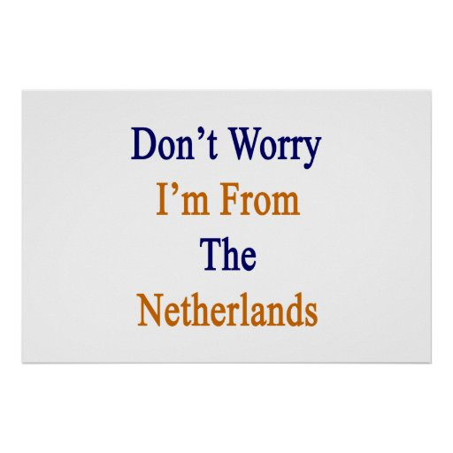 No se preocupe me son de los Países Bajos Poster