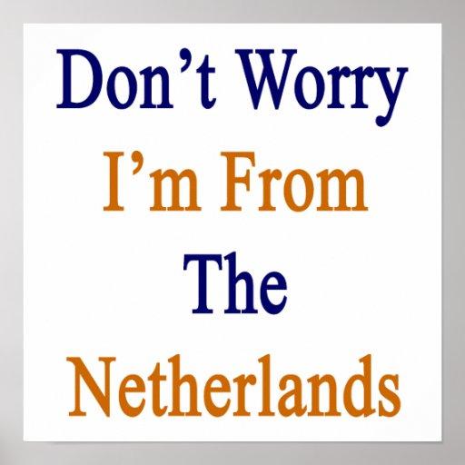 No se preocupe me son de los Países Bajos Impresiones