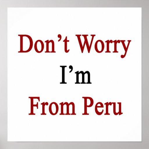 No se preocupe me son de Perú Posters