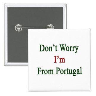No se preocupe me son de Portugal Pin
