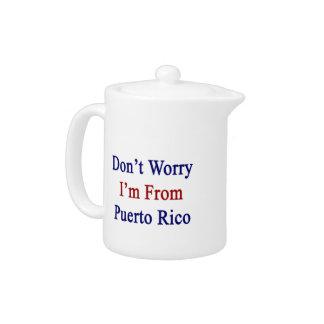 No se preocupe me son de Puerto Rico