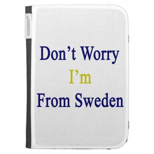 No se preocupe me son de Suecia