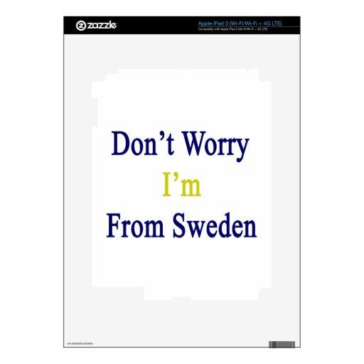 No se preocupe me son de Suecia iPad 3 Skins