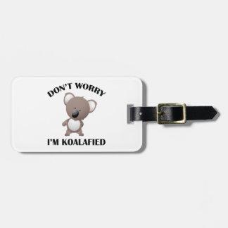 No se preocupe me son Koalafied Etiquetas Para Equipaje