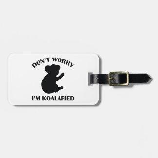 No se preocupe me son Koalafied Etiqueta Para Equipaje