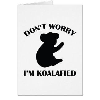 No se preocupe me son Koalafied Felicitación
