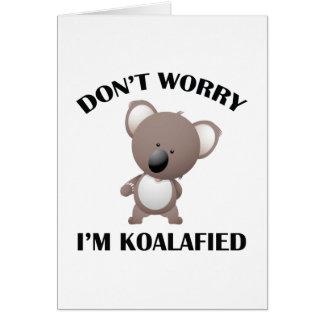 No se preocupe me son Koalafied Felicitacion