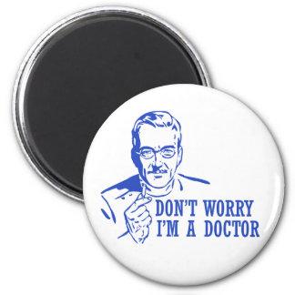 No se preocupe me son un doctor imán redondo 5 cm