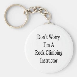 No se preocupe me son un instructor de la escalada llavero redondo tipo chapa