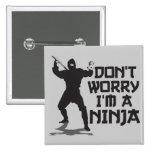 No se preocupe me son un Ninja Pins