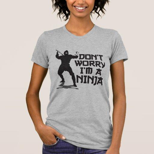 No se preocupe me son un Ninja Remera