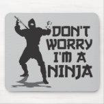 No se preocupe me son un Ninja Alfombrillas De Ratón