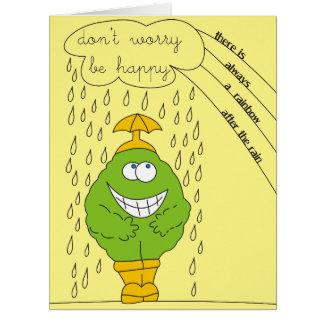 No se preocupe sea criatura divertida feliz en tarjeta de felicitación grande