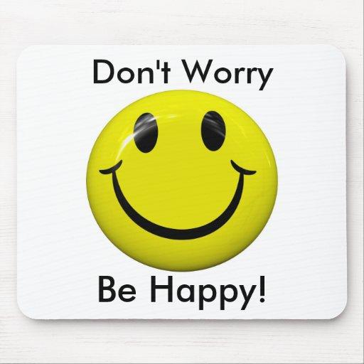 ¡No se preocupe sea feliz! Cara sonriente Mousepad Tapetes De Ratón