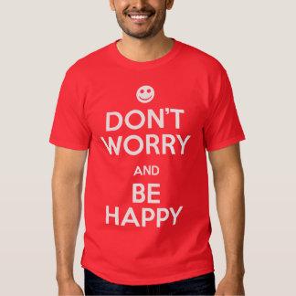 No se preocupe sea feliz playeras