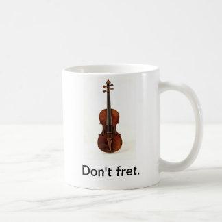 No se preocupe. Taza del violín