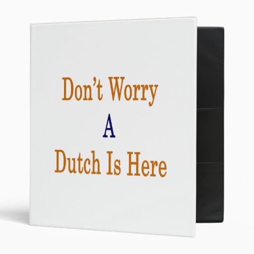 No se preocupe un holandés está aquí