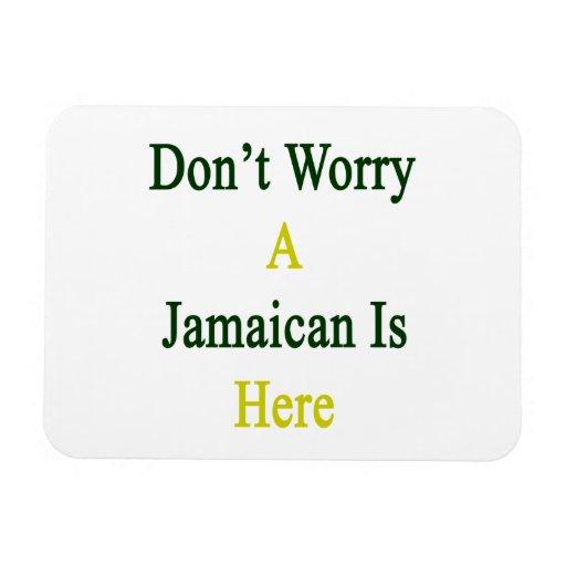 No se preocupe un jamaicano está aquí imán foto rectangular