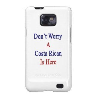 No se preocupe una costa Rican está aquí Galaxy S2 Fundas