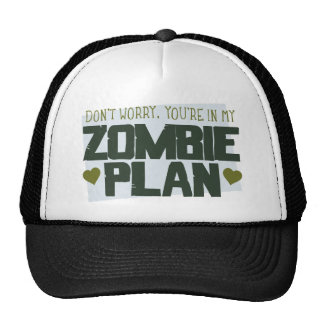 No se preocupe - usted está en mi plan del zombi gorro de camionero