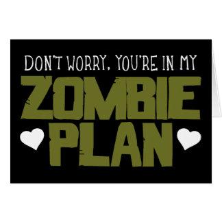 No se preocupe - usted está en mi plan del zombi tarjeta de felicitación
