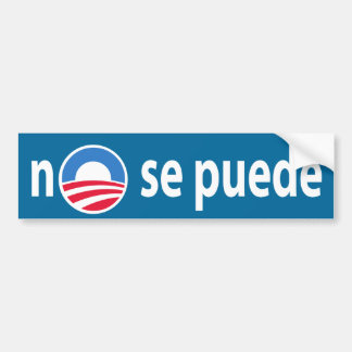 no se puede  - Obama no we cant Bumper Sticker