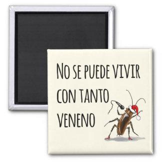 No se puede vivir con tanto veneno! #cucakira magnet