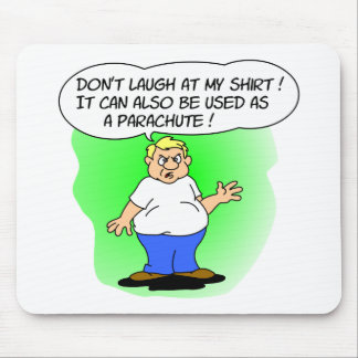 No se ría de mi camisa tapete de ratones