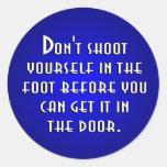 No se tire en el pie pegatina redonda
