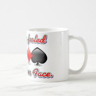 No sea engañado por mi cara de póker taza