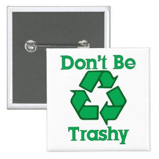 No sea inútil reciclan el botón del Día de la Tier Pin