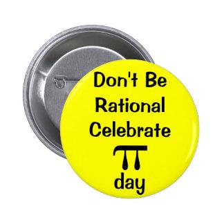 ¡No sea racional, celebran día del pi! Pin Redondo 5 Cm