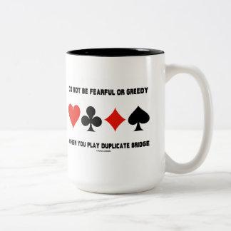 No sea temeroso o codicioso cuando duplicado del j taza de café