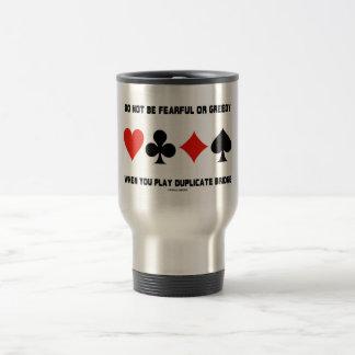 No sea temeroso o codicioso cuando duplicado del j tazas de café