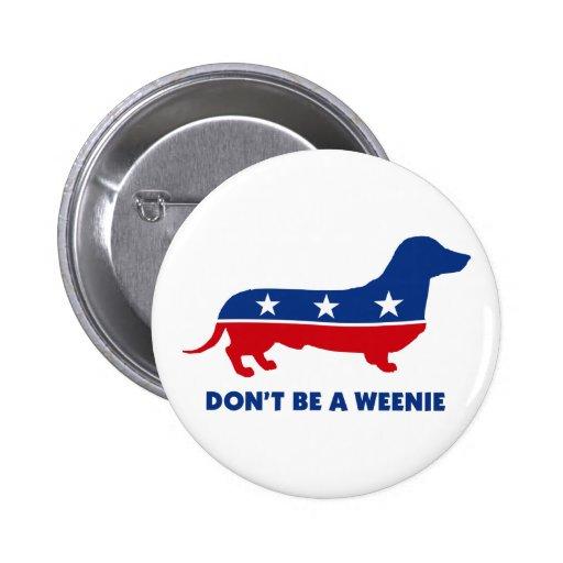 No sea un botón del Weenie Pins
