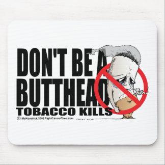 No sea un Butthead Tapetes De Ratones
