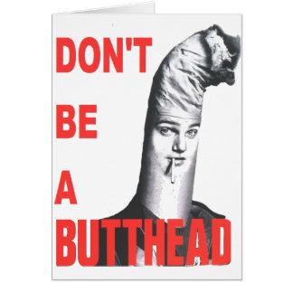 No sea un Butthead Tarjeta De Felicitación