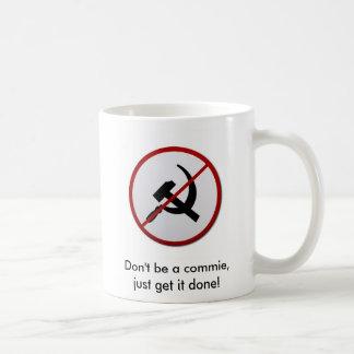 ¡No sea un commie! Taza Clásica