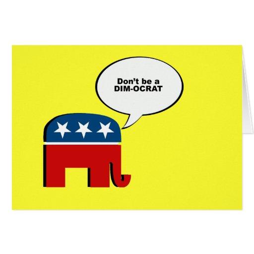 No sea un dimocrat tarjeta de felicitación