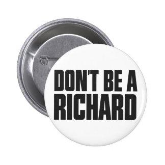 No sea un Richard Pin Redondo 5 Cm